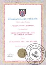 01.09.2003-28.05.2004 Cambridge College of Learning, Upper Intermediate Level of General English, London