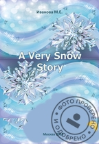 """A Very Snow Story"" - a book for pleasant reading."